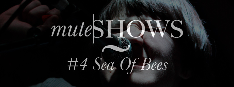 Mute Shows Sea of Bees liverpool